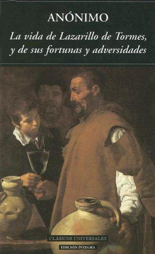 La Vida Del Lazarillo De Tormes/ the Lazarillo De Tormes Live by Anonymous