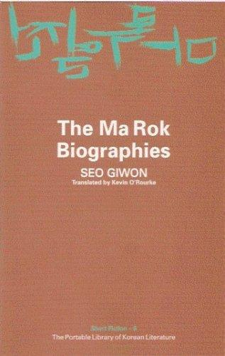 The Ma Rok Biographies by Giwon Seo