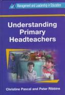 Understanding primary headteachers by Christine Pascal