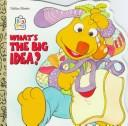 What's the Big Idea (Big Bag) by Golden Books