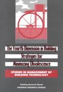 Fourth Dimension in Building: Strategies for Avoiding Obsolescence (<i>Studies in Management of Building Technology:</i> A Series) by National Research Council.