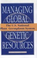 The U.S. National Plant Germplasm System (<i>Managing Global Genetic Resources:</i> A Series) by National Research Council.