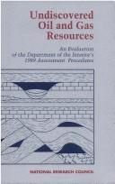 Undiscovered Oil and Gas Resources by National Research Council.