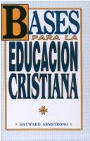 Bases Para la Educacion Cristiana / The Basis for Christian Education by Hayward Armstrong