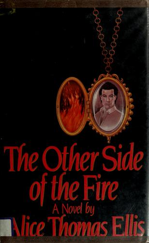 The other side of the fire by Alice Thomas Ellis