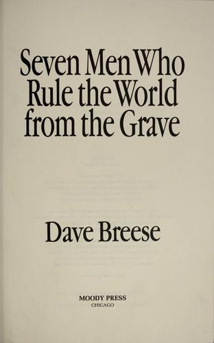 Seven men who rule the world from the grave by Dave Breese