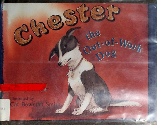 Chester, the out-of-work dog by Marilyn Singer