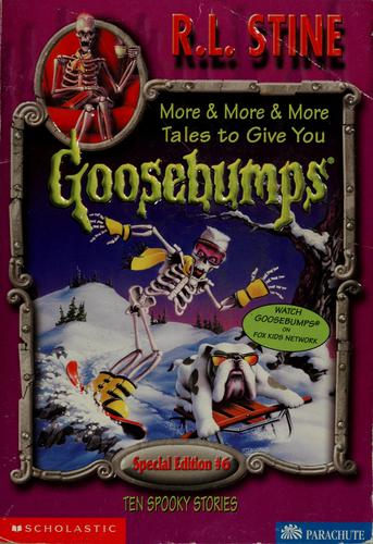 More & more & more tales to give you goosebumps by R. L. Stine