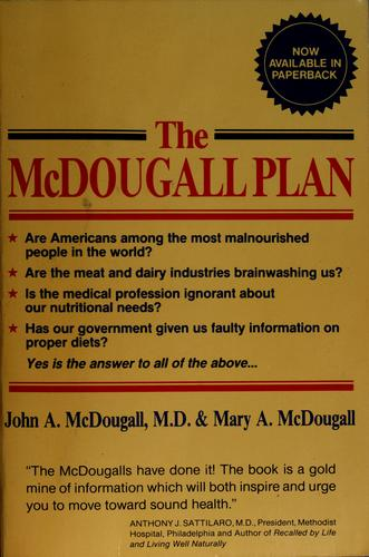 The McDougall plan for super health and life-long weight loss by John A. McDougall