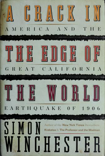 A Crack in the Edge of the World: America and the Great California Earthquake of