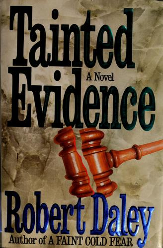 Tainted evidence by Daley, Robert
