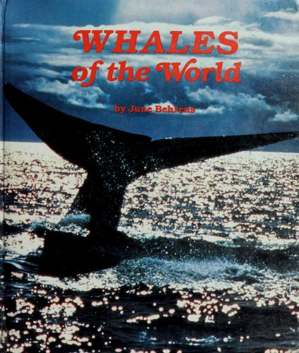 Whales of the world by June Behrens