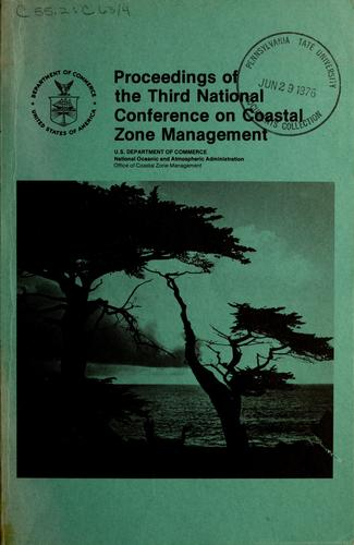 Proceedings of the Third National Conference on Coastal Zone Management by Coastal Zone Management Conference Washington, D.C. 1975.