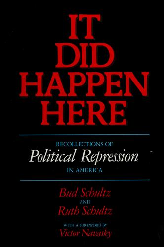 It did happen here by [edited by] Bud Schultz, Ruth Schultz ; with a foreword by Victor Navasky.
