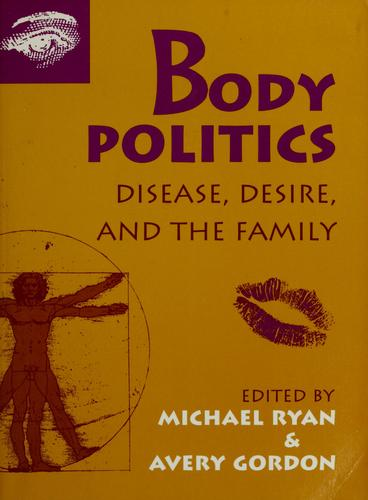 Body politics by edited by Michael Ryan & Avery Gordon.