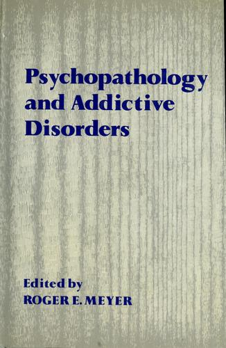Psychopathology and addictive disorders by edited by Roger E. Meyer.