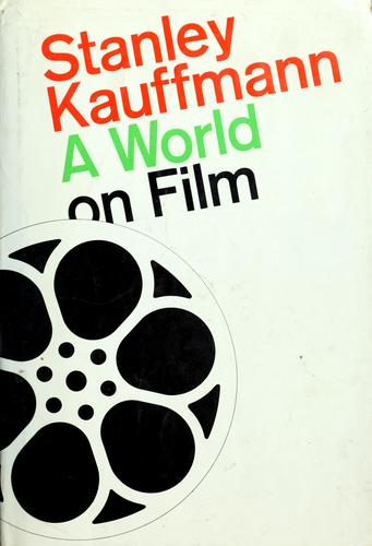 A world on film by Stanley Kauffmann