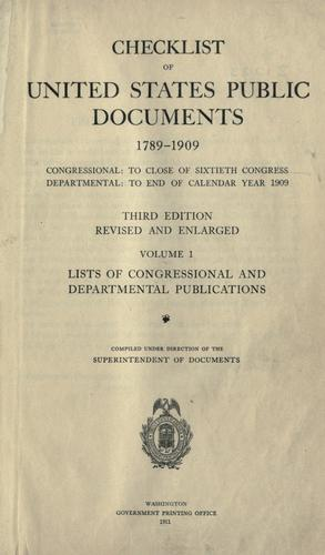 Checklist of United States public documents 1789-1909 by United States. Superintendent of Documents.