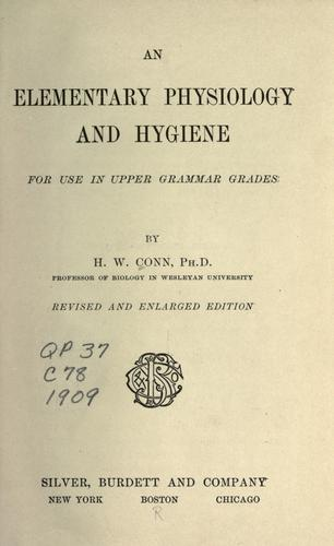 An elementary physiology and hygiene by Herbert William Conn