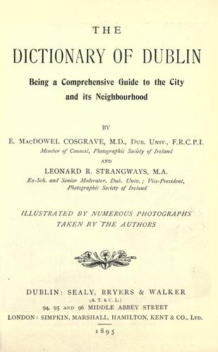 The dictionary of Dublin by Ephraim MacDowel Cosgrave