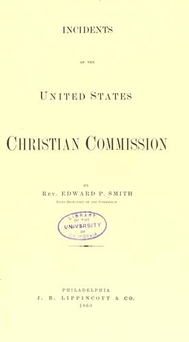 Incidents of the United States Christian Commission by Edward Parmelee Smith