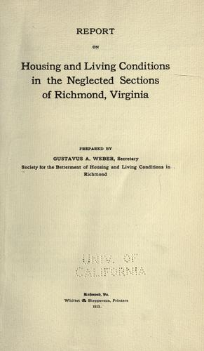 Report on housing and living conditions in the neglected sections of Richmond, Virginia by Society for the Betterment of Housing and Living Conditions in Richmond.