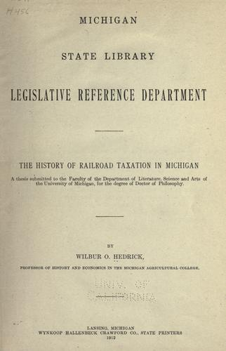 The history of railroad taxation in Michigan by W. O. Hedrick