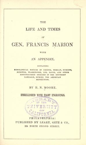 The life and times of Gen. Francis Marion by H. N. Moore