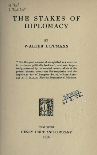 The stakes of diplomacy by Walter Lippmann