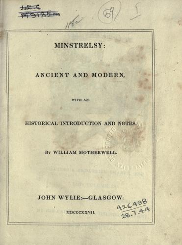 Minstrelsy, ancient and modern by William Motherwell