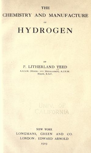 The chemistry and manufacture of hydrogen by P. Litherland Teed
