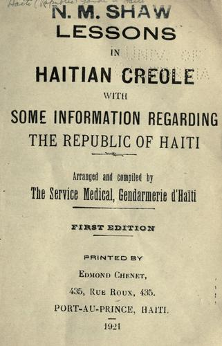 Lessons in Haitian Creole with some information regarding the Republic of Haiti. by Haiti (Republic). Gendarmerie. Service Medical.