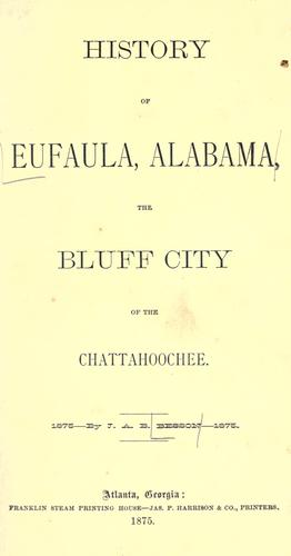 History of Eufaula, Alabama by J. A. B. Besson