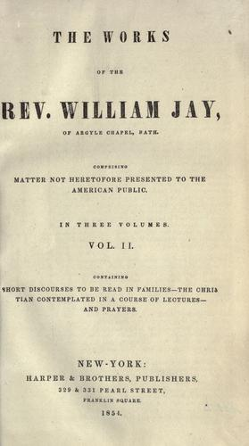 The works of the Rev. William Jay