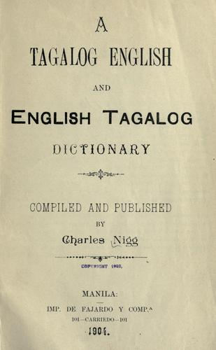 A Tagalog English and English Tagalog dictionary by Charles Nigg