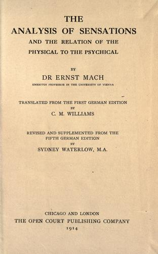 The analysis of sensations and the relation of the physical to the psychical by Ernst Mach
