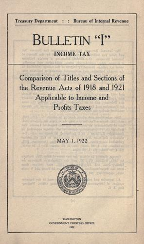 Comparison of titles and sections of the Revenue Acts of 1918 and 1921 applicable to income and profits taxes by United States. Internal Revenue Service.