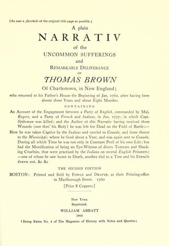 A plain narrativ of the uncommon sufferings and remarkable deliverance of Thomas Brown, of Charlestown, in New England by Brown, Thomas