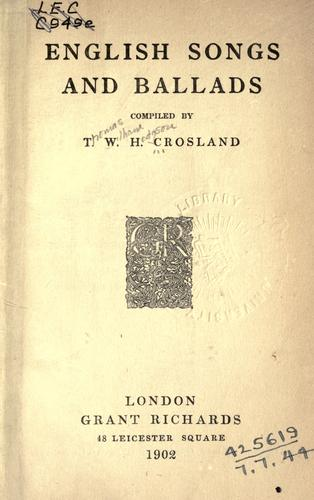 English songs and ballads. by T. W. H. Crosland
