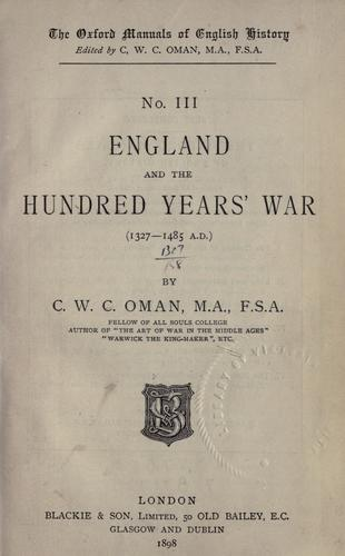 England and the hundred years' war (1327-1485) by Charles William Chadwick Oman