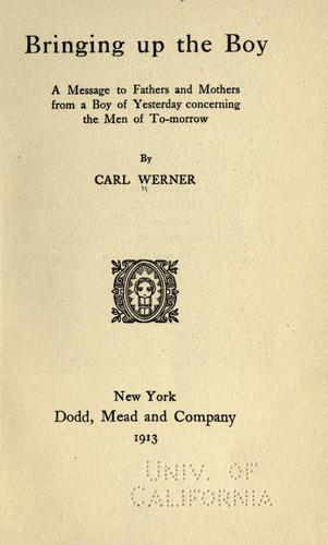 Bringing up the boy by Werner, Carl Avery