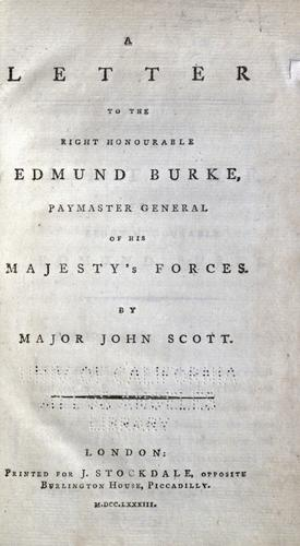 A letter to the Right Honourable Edmund Burke, Paymaster General of His Majesty's forces by Scott Major