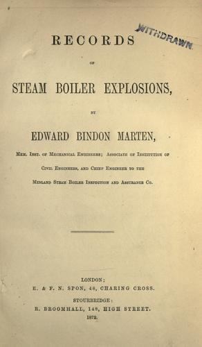 Records of steam boiler explosions by Edward Bindon Marten