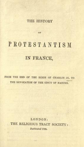 The history of Protestantism in France by