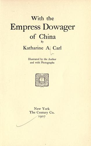 With the Empress dowager by Katharine Augusta Carl