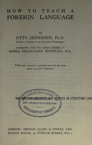 How to teach a foreign language by Otto Jespersen