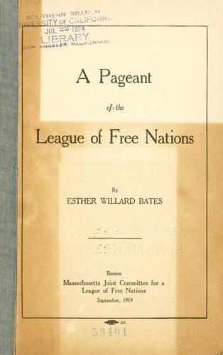 A pageant of the league of free nations by Esther Willard Bates