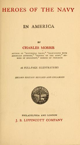 Heroes of the navy in America by Morris, Charles