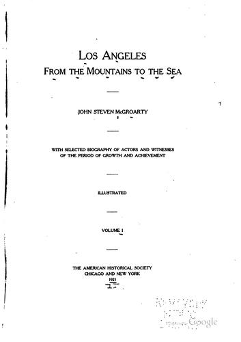 Los Angeles from the mountains to the sea by McGroarty, John Steven