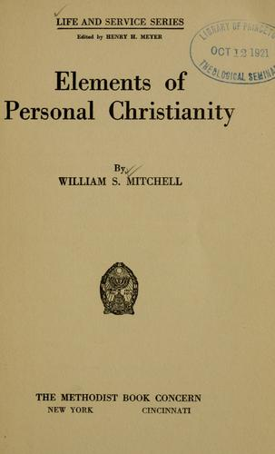 Elements of personal Christianity by William Samuel Mitchell